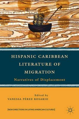 hispanic-caribbean-literature-of-migration-narratives-of-displacement