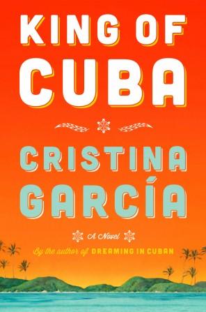 King of Cuba by Cristina Garcia.hi res