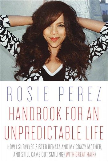 rosie perez handbook for an unpredictable life pdf