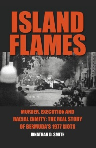 New Book–Island Flames: Murder, Executions And Racial Enmity ...