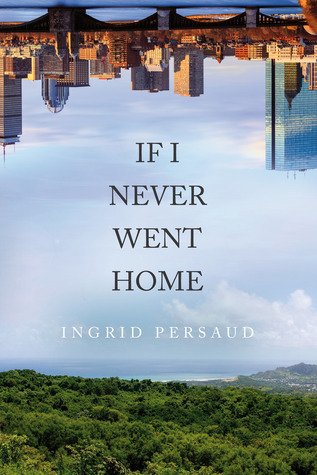 If-I-Nevwer-Went-Home-by-Ingrid-persaud.jpg